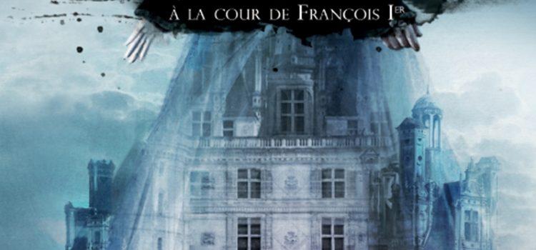 La mort parle tout bas : Jeanne de Langallec à la cour de François Ier