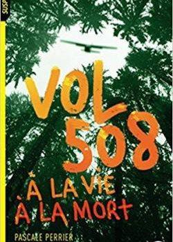 Vol 508 : à la vie, à la mort
