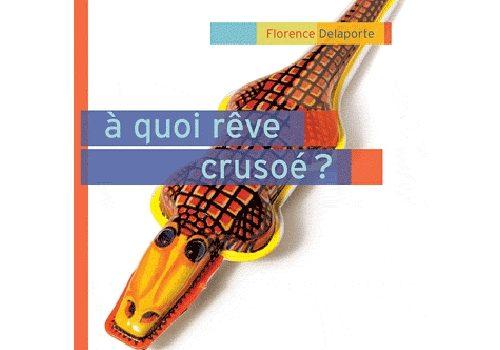 A quoi rêve Crusoé ?