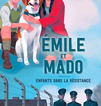 Emile et Mado : Enfants dans la résistance
